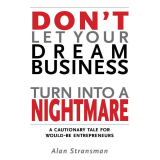 Don't Let Your Dream Business Turn into a Nightmare ...
