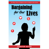 Bargaining for Our Lives