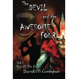 The Devil And The Awesome Four: volume one