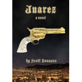 Juarez (A Novel)