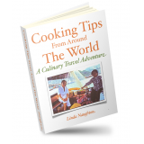 Cooking Tips From Around the World, A Culinary Travel Adventure