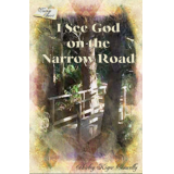 I See God on the Narrow Road
