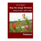 Reap the Savage Whirlwind ~ Sowing the Seeds ~ 1897 to 1900