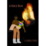 A Nice Run: A Short Story by A. Jarrell Hayes