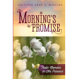 Mornings Promise: Poetic Moments in His Presence