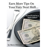 Earn More Tips On Your Very Next Shift...Even If Youre a Bad Waiter