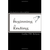 A Beginning, An Ending: A true story about Love, Ambition and Self-worth