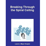 Breaking Through the Spiral Ceiling: An American Woman Becomes a DNA Scientist