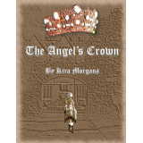The Angels Crown (The Secret of Arking Down, Book One)