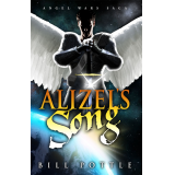 Alizels Song (Book 1, The Angel Wars Saga)