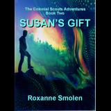 Susan's Gift: Book Two of The Colonial Scouts Adventures