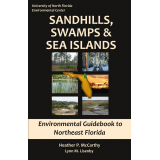 Sandhills, Swamps and Sea Islands: Environmental Guidebook to Northeast Florida