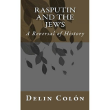 Rasputin and The Jews - A Reversal of History