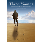 Three Months: A Caregiving Journey from Heartbreak to Healing