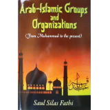 Arab-Islamic Groups and Organizations (From Muhammad to the present)