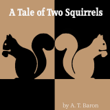 A Tale Of Two Squirrels