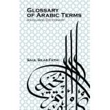 Glossary of Arabic terms: An Islamic dictionary