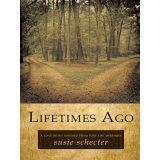 Lifetimes  Ago - A Love Story Inspired by Past Life Memories