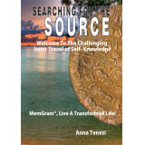 SEARCHING FOR THE SOURCE -Welcome To The Challenging Inner Travel of Self- Knowledge - MemGram®, Live A Transformed Life!