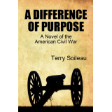 A DIFFERENCE OF PURPOSE: A Novel Of The American Civil War
