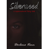Silverweed: a supernatural fairy tale