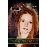 It's Not About Me (Second Glances, book 1)