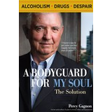A Bodyguard for my Soul: The solution