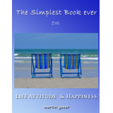 The Simplest Book Ever on Life, Attitude and Happiness, Happiness