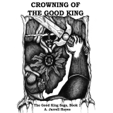 Crowning of the Good King by A. Jarrell Hayes