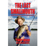 The Last Smallmouth - The Definitive Smallmouth Bass Fishing Guide
