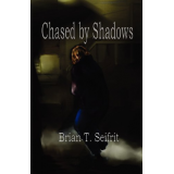 Chased by Shadows