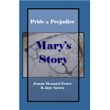Pride and Prejudice: Mary's Story