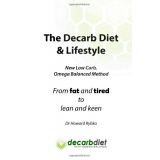 The Decarb Diet: From Fat and Tired to Lean and Keen
