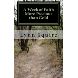 A Week of Faith More Precious than Gold
