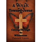 A Walk Toward Jesus
