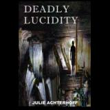 Deadly Lucidity