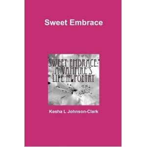 Sweet Embrace: A Vampire's Life in Poetry