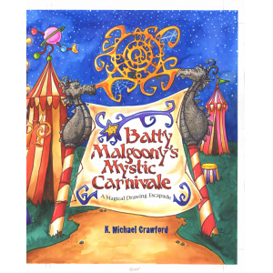 Batty Malgoony's Mystic Carnivale: A Magical Drawing Escapade