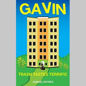 Gavin: Trash Tastes Terrific