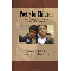 Poetry for Children: Anthology by Indian Poet and Writer