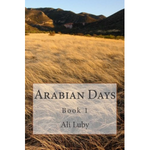 Arabian Days: Book 1: Volume 1