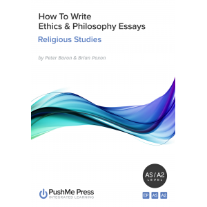 How to Write Ethics & Philosophy Essays: How to Guide (Religious Studies)