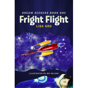 Fright Flight, Dream Seekers Book One