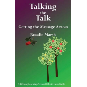 Talking the Talk: Getting the Message Across (Lifelong Learning:Personal Effectiveness Guides)