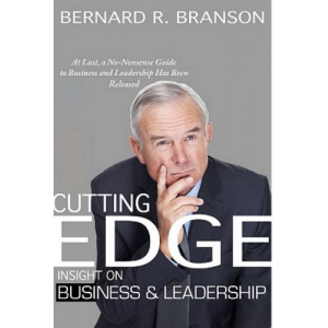 Cutting Edge Insight on Business and Leadership: At Last, a No-Nonsense Guide to Business and Leadership Has Been Released