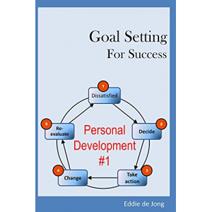 Goal Setting for Success (Personal Development for Beginners Book 1)