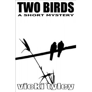 Two Birds (A Short Mystery)
