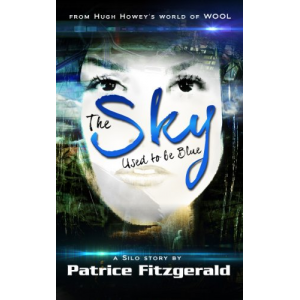 The Sky Used to be Blue: a Silo story (Karma #1)