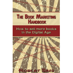 The Book Marketing Handbook: How to sell more books in the Digital Age