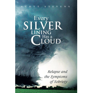 Every Silver Lining Has a Cloud : Relapse and the Symptoms of Sobriety